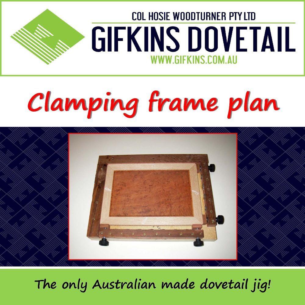 Clamping Frame Plan Gifkins Dovetail